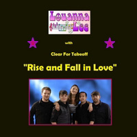 RISE AND FALL…IN LOVE by Louanna Lee and Clear For Takeoff